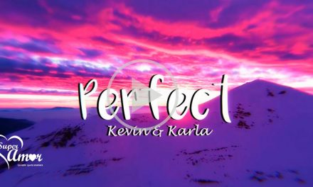 Perfect (spanish version) – Kevin & Karla